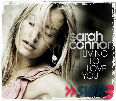 Sarah Connor - Living to love you